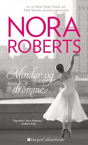 Minder og drømme af Nora Roberts
