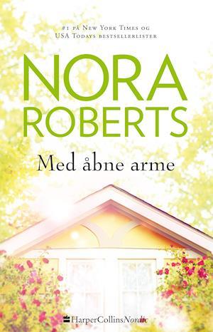 Med åbne arme af Nora Roberts