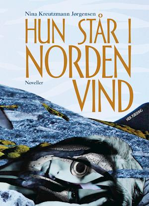Bog, indbundet Hun står i nordenvind af Nina Kreutzmann Jørgensen