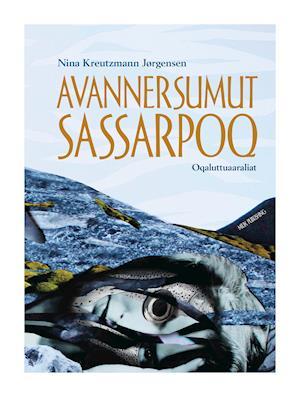 Avannersumut sassarpoq af Nina Kreutzmann Jørgensen