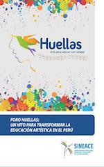 Foro Huellas: Un hito para transformar la educación artística en el Perú af SINEACE Sistema Nacional de Evaluación, acreditación y cer