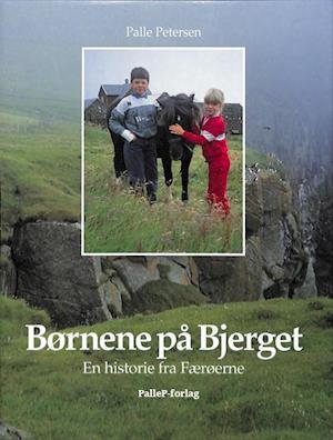 BØRNENE PÅ BJERGET - Færøerne af Palle Petersen