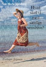 Hvad skal vi med særligt sensitive?