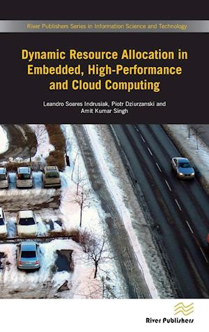 Bog, hardback Dynamic Resource Allocation in Embedded, High-Performance and Cloud Computing af Leandro Soares Indrusiak