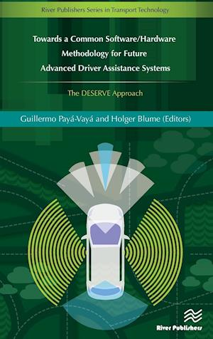 Bog, hardback Towards a Common Software / Hardware Methodology for Future Advanced Driver Assistance Systems af Guillermo Paya Vaya