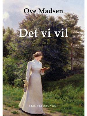 Det vi vil af Ove Madsen