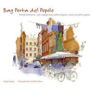 Bag Porta del Popolo af Helge Kamp