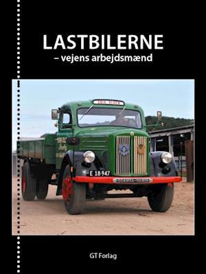 Lastbilerne - vejens arbejdsmænd af Jens Jessen