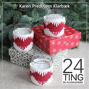 24 TING - en julekalender af Karen Predbjørn Klarbæk