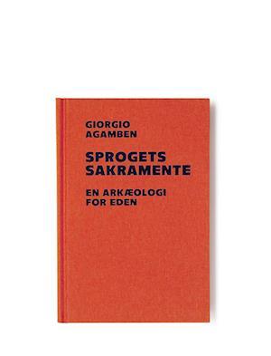 Sprogets sakramente af Giorgio Agamben