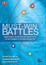 Must-Win Battles (4Mativ Strategi og ledelsesbøger, nr. 2)