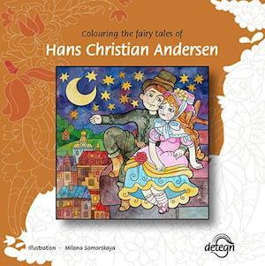 Bog, hæftet Colouring the fairy tales of Hans Christian Andersen af Clara Wedersøe Strunge, H.C. Andersen, Johs. Nørregaard Frandsen