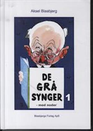 De grå synger af Aksel Blaabjerg