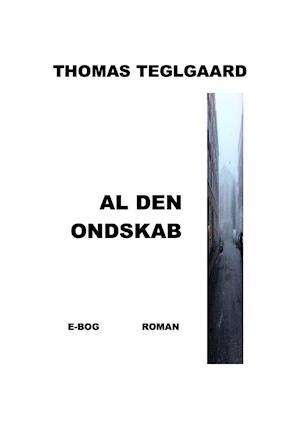 Al den ondskab af Thomas Teglgaard
