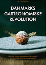 Danmarks gastronomiske revolution af Ole Troelsø