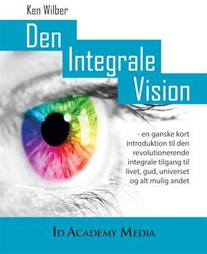 Den integrale vision af Ken Wilber