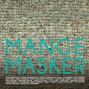 Mange masker af Lisa Renner, Charlotte Tøndering, Karen Noe