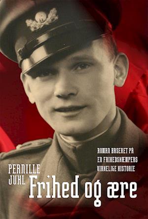 Frihed og ære af Pernille Juhl