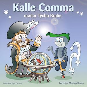 Kalle Comma møder Tycho Brahe af Morten Baron