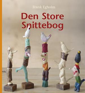 Bog, hardback Den Store Snittebog af Frank Egholm