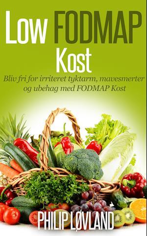 Low FODMAP Diet / Kost - Få ro i maven af Philip Løvland