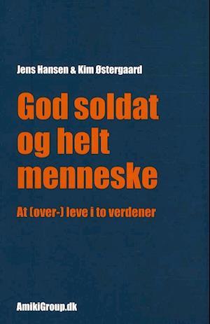 God soldat og helt menneske af Kim Østergaard, Jens Hansen