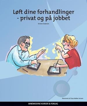 Løft dine forhandlinger - privat og på jobbet af Kirsten Andersen