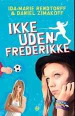 Ikke uden Frederikke