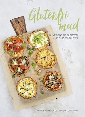 Glutenfri mad af Anette Harbech Olesen, Lone Bang