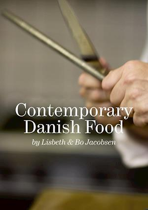Contemporary Danish food af Bo Jacobsen, Lisbeth