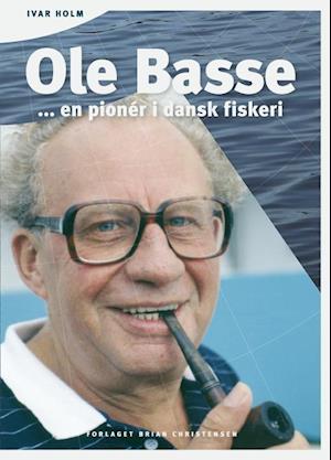 Bog, hæftet Ole Basse af Ivar Holm