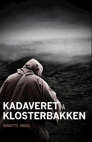 Bog, hæftet Kadaveret på Klosterbakken af Birgitte Abdel