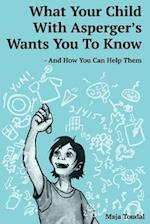 What Your Child with Asperger's Wants You to Know