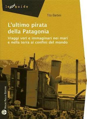 L'Ultimo Pirata Della Patagonia af Tito Barbini