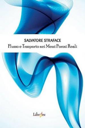 Bog, paperback Flusso E Trasporto Nei Mezzi Porosi Reali af Salvatore Straface