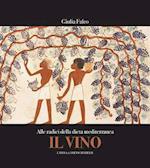Il Vino. Alle Radici Della Dieta Mediterranea (Archeologia in Tasca, nr. 1)
