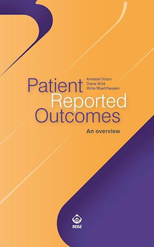 Patient Reported Outcomes af Annabel Nixon Ph. D., Diane Wild, Willie Muehlhausen