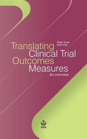 Bog, paperback Translating Clinical Trial Outcomes Measures af Diane Wild, Sergiy Tyupa Ph. D.
