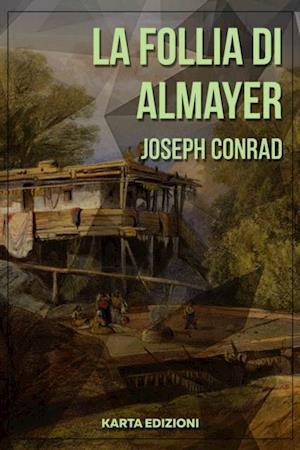 La follia di Almayer af Joseph Conrad