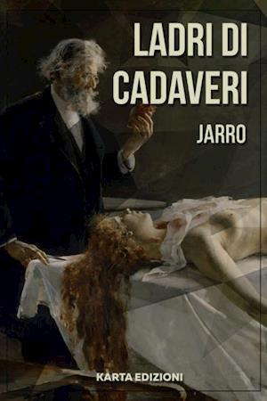 Ladri di cadaveri af Giulio Piccini