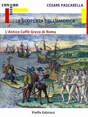 La Scoperta de l'America - L'Antico Caffe Greco di Roma af Cesare Pascarella