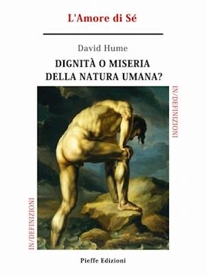 Dignita o miseria della natura umana? L'Amore di Se af David Hume