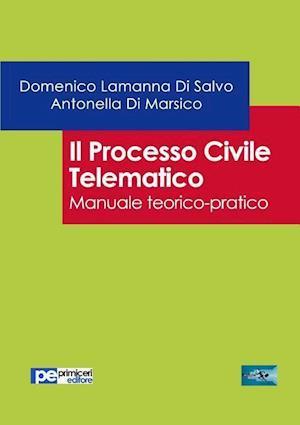 Bog, paperback Il Processo Civile Telematico af Domenico Lamanna Di Salvo, Antonella Di Marsico