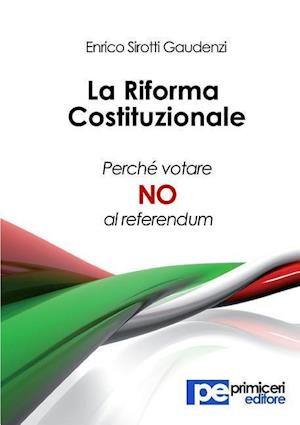 Bog, paperback La Riforma Costituzionale. Perche Votare No Al Referendum af Enrico Sirotti Gaudenzi