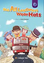 Not All Londoners Wear Hats (Caramel Tree Readers)