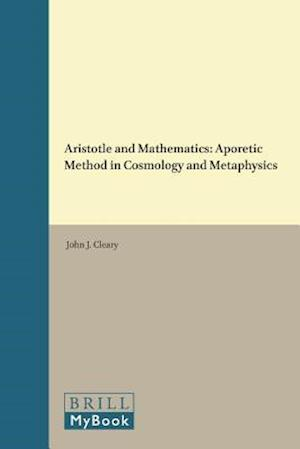 Philosophia Antiqua, Aristotle and Mathematics af John J. Cleary, J. J. Cleary