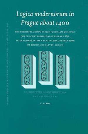 Logica Modernorum in Prague about 1400 af Egbert P. Bos, E. P. Bos