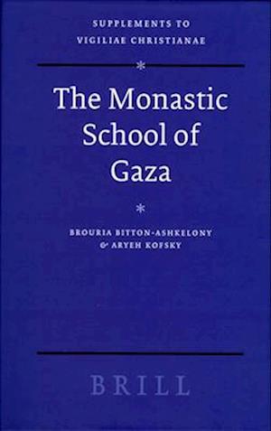 The Monastic School of Gaza af Aryeh Kofsky, BROURIA BITTON-ASHKELONY