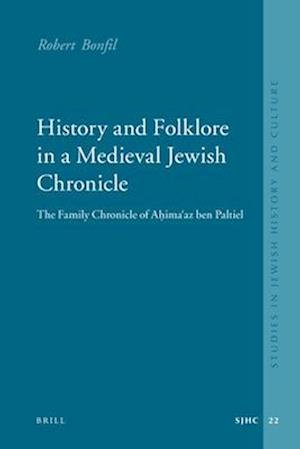 History and Folklore in a Medieval Jewish Chronicle af Robert Bonfil, R. Bonfil