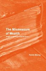 The Mismeasure of Wealth (Historical Materialism Book)